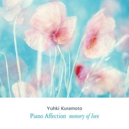 Yuhki Kuramoto - Piano Affection: Memory Of Love (2009) [FLAC]