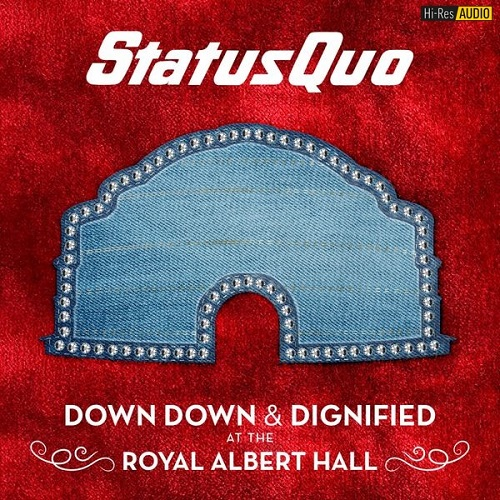 Status Quo - Down Down & Dignified at the Royal Albert Hall (Live) (2018) [FLAC 44,1 kHz/24 Bit]