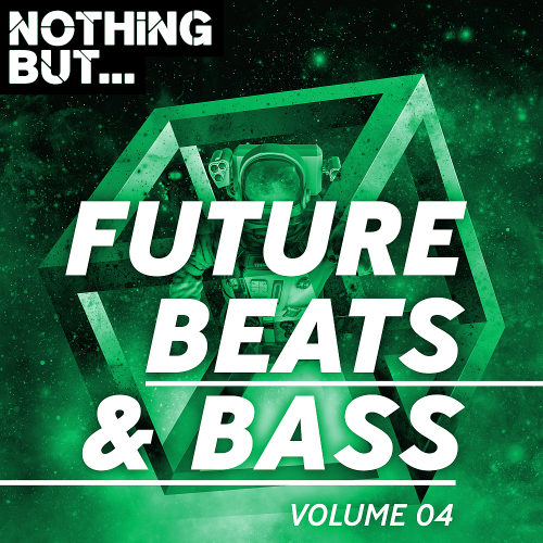 Nothing But... Future Beats & Bass Vol. 04 (2018)