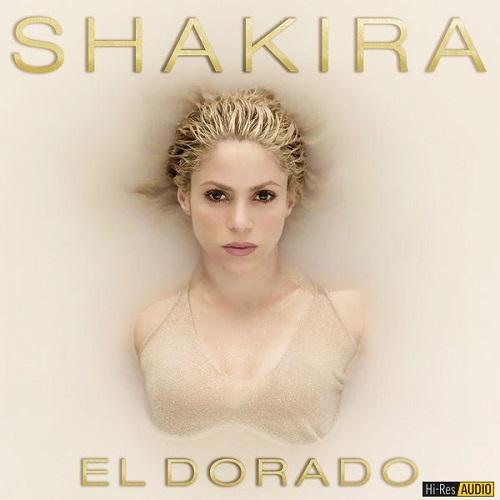 Shakira - El Dorado (2017) [FLAC 44,1 kHz/24 Bit]