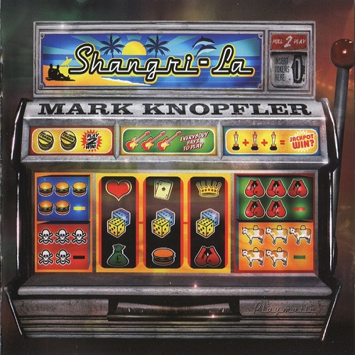 Mark Knopfler - Shangri-La (2004) [FLAC]
