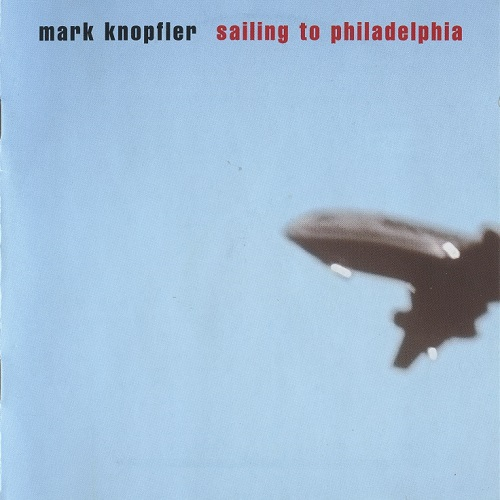 Mark Knopfler - Sailing To Philadelphia (2000) [FLAC]