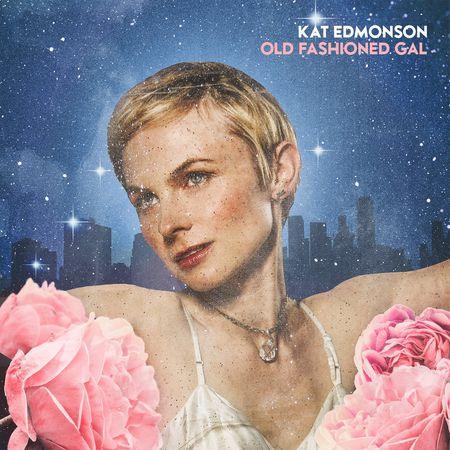 Kat Edmonson - Old Fashioned Gal (2018) [FLAC]