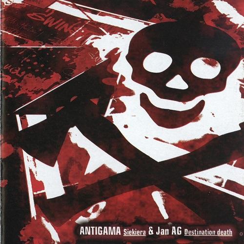 Antigama & Jan AG – Siekiera  Destination Death (2003) [FLAC]