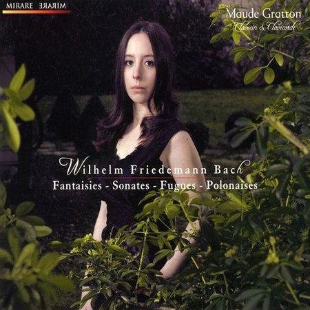 Maude Gratton - W.F. Bach: Fantaisies, Sonates, Fugues, Polonaises (2009) [FLAC]