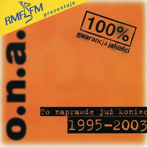 o.n.a. - To naprawdę już koniec 1995-2003 (2003) [MP3]
