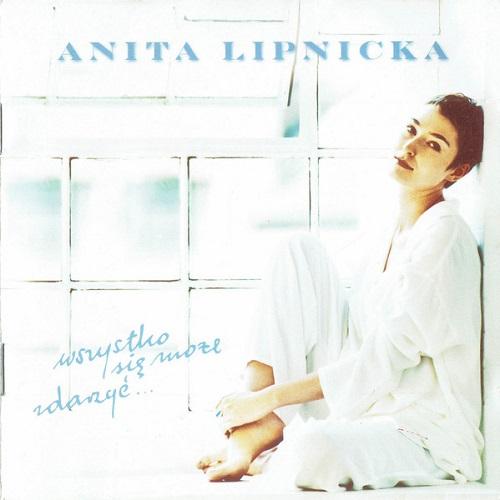 Anita Lipnicka - Wszystko się może zdarzyć (1996) [FLAC]