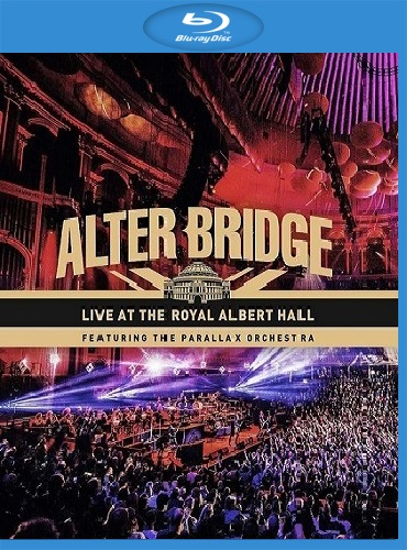 Alter Bridge (feat. The Parallax Orchestra) - Live At The Royal Albert Hall (2018) [Blu-ray 1080i]