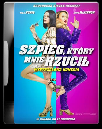 Szpieg, który mnie rzucił / The Spy Who Dumped Me (2018) PROPER.720p.HDCAM.x264-SHD