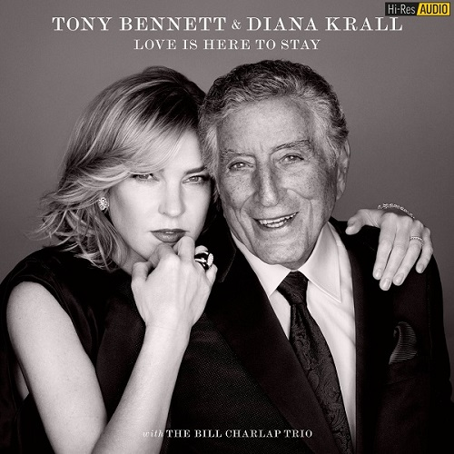 Tony Bennett & Diana Krall - Love Is Here To Stay (2018) [FLAC 96 kHz/24 Bit]