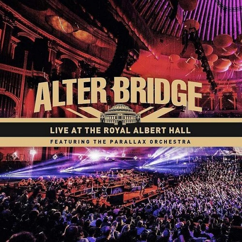 Alter Bridge - Live at the Royal Albert Hall (feat. The Parallax Orchestra) (2018) [FLAC]