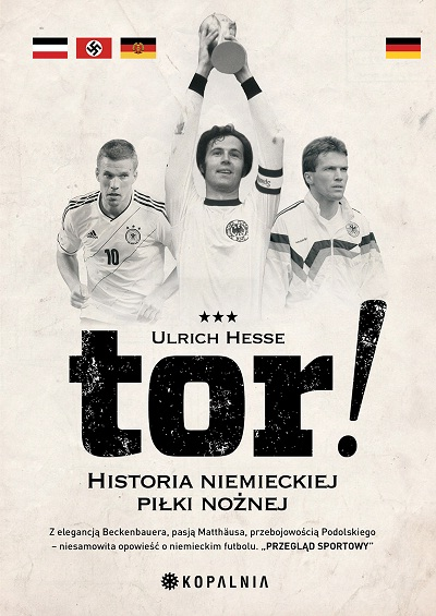 Tor! Historia niemieckiej piłki nożnej - Ulrich Hesse