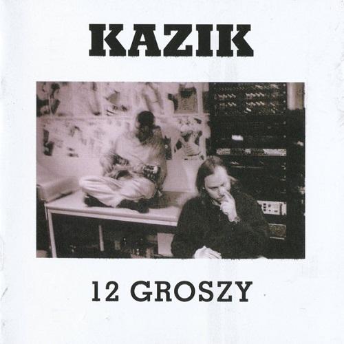 Kazik - 12 Groszy (1997) [FLAC]