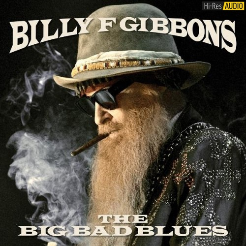 Billy F Gibbons - The Big Bad Blues (2018) [FLAC 44,1 kHz/24 Bit]