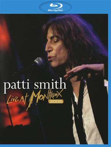 Patti Smith - Live At Montreux 2005 (2012) [Blu-ray 1080i]