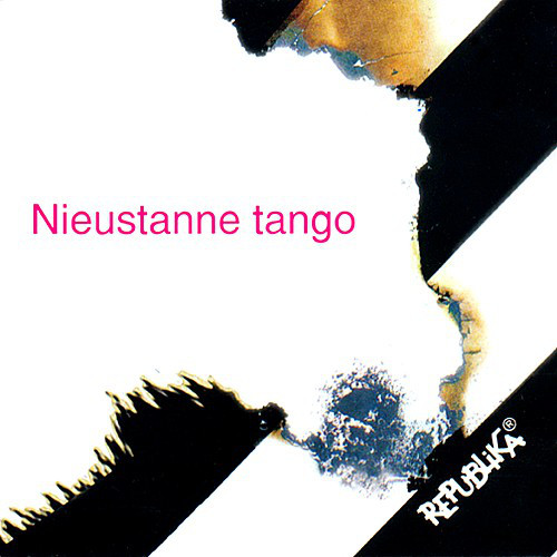 Republika - Nieustanne Tango (1984) [FLAC]