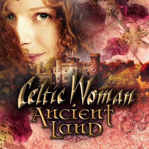Celtic Woman - Ancient Land (2018) [FLAC]