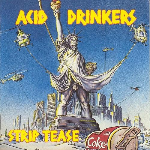 Acid Drinkers - Strip Tease (1992) [FLAC]