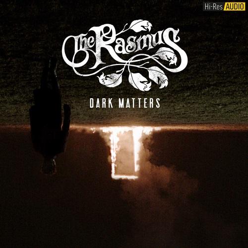 The Rasmus - Dark Matters (Bonus Track Edition) (2018) [FLAC 44,1 kHz/24 Bit]