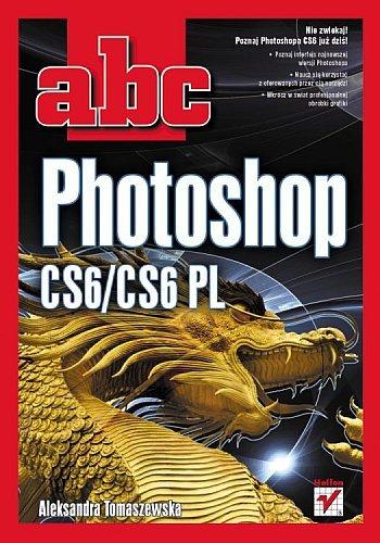 Aleksandra Tomaszewska - ABC Photoshop CS6,CS6 PL