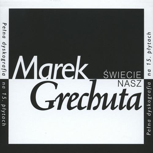 Marek Grechuta - Świecie Nasz (Pełna dyskografia na 15.płytach) (2005) [FLAC]
