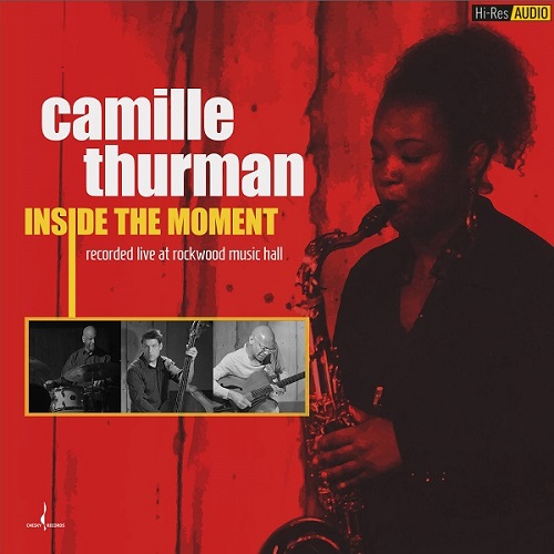 Camille Thurman - Inside the Moment (2017) [FLAC 192 kHz/24 Bit]