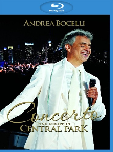 Andrea Bocelli - Concerto One Night in Central Park (2011) [Blu-ray 1080p]
