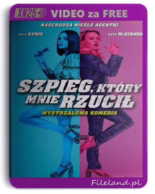 Szpieg, który mnie rzucił / The Spy Who Dumped Me (2018) PL.SUBBED.720p.BluRay.x264.AC3.5.1-XN25 / Napisy PL