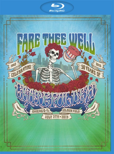 Grateful Dead - Fare Thee Well (2015) [2 x Blu-ray 1080i]