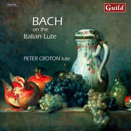 Peter Croton - Bach on the Italian Lute (2008) [FLAC]