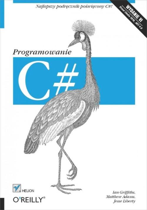 Griffiths I., Liberty J.  - C#. Programowanie. Wydanie VI