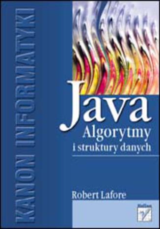 Java. Algorytmy i struktury danych - Robert Lafore